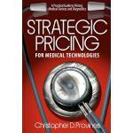 【预订】Strategic Pricing for Medical Technologies: A Practical