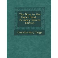 The Dove in the Eagle's Nest - Primary Source Edition [ISBN