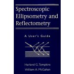 Spectroscopic Ellipsometry and Reflectometry: A User's Guid