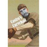 Castro's Curveball [ISBN: 978-0803259577]