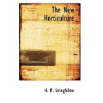The New Horticulture [ISBN: 978-0554690322]