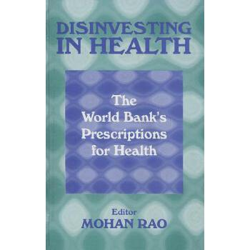 【预订】Disinvesting in Health: The World Bank's Pre*ions for Health 美国库房发货,通常付款后3-5周到货!