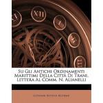 【预订】Su Gli Antichi Ordinamenti Marittimi Della Citta Di Tra