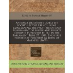 An Edict or Statute Lately Set Foorth by the French King, C