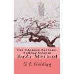 The Chinese Fortune-Telling System Bazi [ISBN: 978-98107360