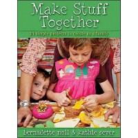【预订】Make Stuff Together: 24 Simple Projects to Create as a