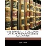 【预订】The Sportsman's Directory: Or, Park and Gamekeeper's Co
