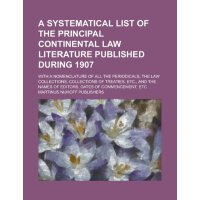 A systematical list of the principal continental law litera