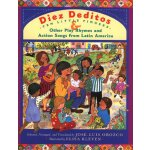 Diez deditos = 10 Little Fingers & Other Play Rhymes and Ac