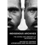 【预订】Indigenous Archives: The Making and Unmaking of Aborigi