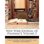 【预订】New York Journal of Pharmacy, Volume 3 9781147448115