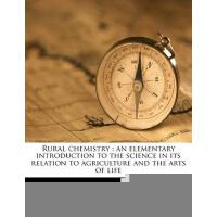 【预订】Rural Chemistry: An Elementary Introduction to the Scie