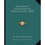 【预订】Woodruff's Comprehensive Music Course (1899) 9781167177