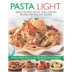 Pasta Light: Great-tasting No-fat and Lo