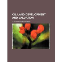 Oil land development and valuation [ISBN: 978-1231234600]