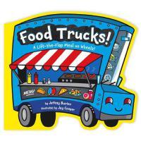 Food Trucks!: A Lift-The-Flap Meal on Wheels! 食品车纸板翻翻书