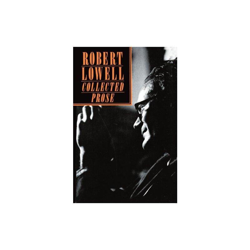 Robert Lowell  Collected Prose [ISBN: 978-0374522674] 美国发货无法退货,约五到八周到货