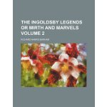 The Ingoldsby Legends or Mirth and Marvels Volume 2 [ISBN: