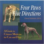 Four Paws, Five Directions: A Guide to Chinese Medicine for