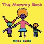 【现货】英文原版 妈妈 托德・帕尔 3-6岁儿童情商培养绘本 The Mommy Book 大开方形平装版 亲子读物