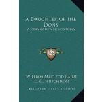【预订】A Daughter of the Dons: A Story of New Mexico Today 978
