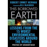 This Borrowed Earth: Lessons from the Fifteen Worst Environ
