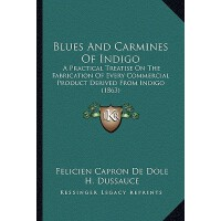 【预订】Blues and Carmines of Indigo: A Practical Treatise on t