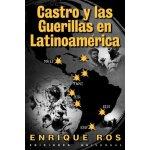 Castro y las Guerillas en Latinoamerica (Coleccion Cuba y S