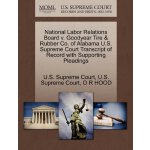 National Labor Relations Board v. Goodyear Tire & Rubber Co