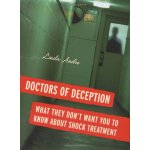 Doctors of Deception: What They Don't Want You to Know abou