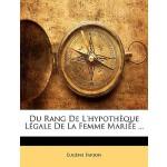 【预订】Du Rang de L'Hypothque Lgale de La Femme Marie ... 9781