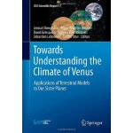 Towards Understanding the Climate of Venus: Applications of