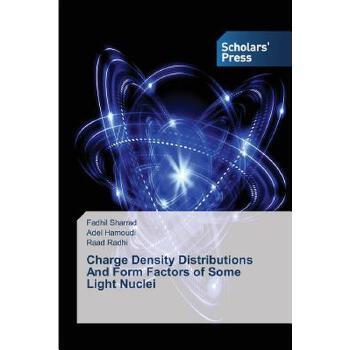 【预订】Charge Density Distributions and Form Factors of Some Light Nuclei 美国库房发货,通常付款后3-5周到货!