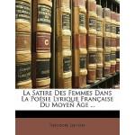 【预订】La Satire Des Femmes Dans La Poesie Lyrique Francaise D