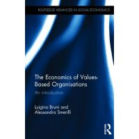 【预订】The Economics of Values-Based Organisations: An Introdu