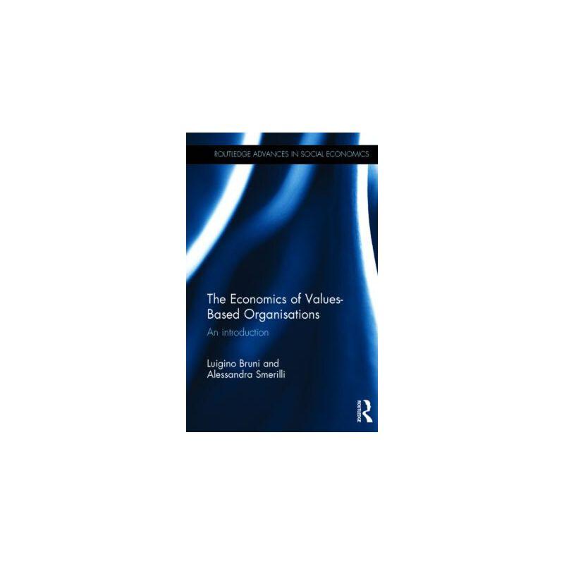 【预订】The Economics of Values-Based Organisations: An Introduction 美国库房发货,通常付款后3-5周到货!