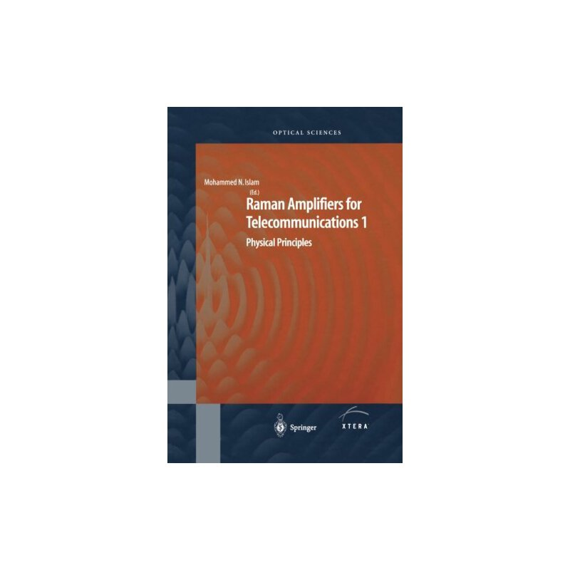 Raman Amplifiers for Telecommunications 1: Physical Principles (Springer Series in Optical Sciences) (Volume 90) [ISBN: 978-1441918390] 美国发货无法退货,约五到八周到货