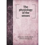 The Physiology of the Senses [ISBN: 978-5518432123]