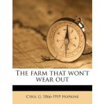 The farm that won't wear out [ISBN: 978-1176277090]