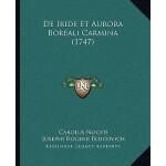 【预订】de Iride Et Aurora Boreali Carmina (1747) 9781165901005