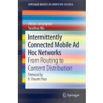 Intermittently Connected Mobile Ad Hoc Networks: from Routi