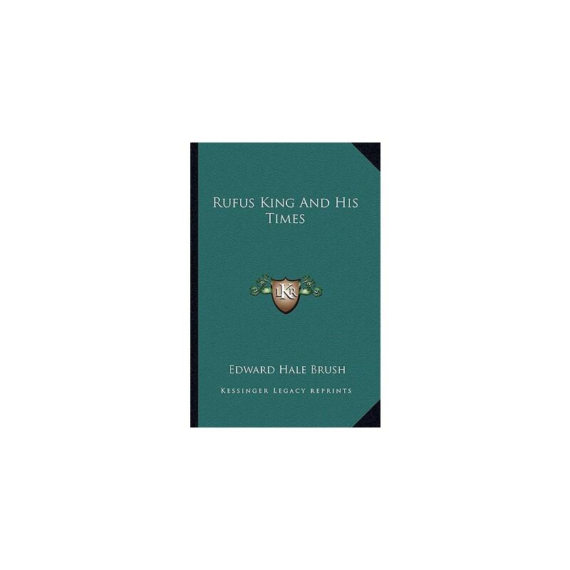 【预订】Rufus King and His Times 9781162993829 美国库房发货,通常付款后3-5周到货!