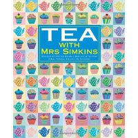 Tea with Mrs Simkins: Delicious Recipes for Making a Meal O