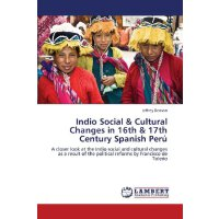 Indio Social & Cultural Changes in 16th & 17th Century Span