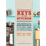 Aida Mollenkamp's Keys to the Kitchen: The Essential Refere