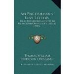 【预订】An Englishman's Love Letters: Being the Missing Answers