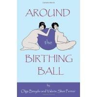 Around the Birthing Ball [ISBN: 978-0615381176]