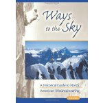 Ways to the Sky: A Historical Guide to North American Mount