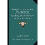 【预订】Davis's Manual of Magnetism: Including Galvanism Magnet