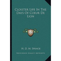 【预订】Cloister Life in the Days of Coeur de Lion 978116275682